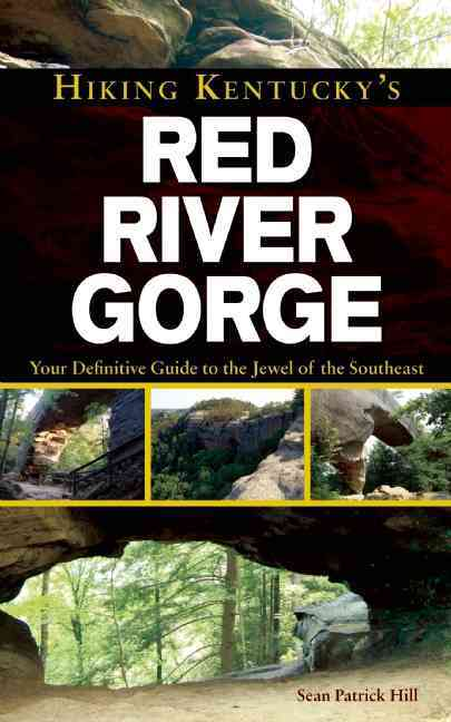 Hiking Kentucky's Red River Gorge By Hill, Sean Patrick