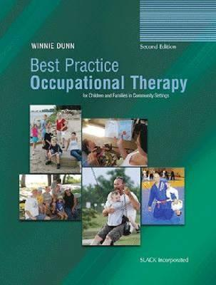 Best Practice Occupational Therapy for Children and Families in Community Settings By Dunn, Winnie, Ph.D.